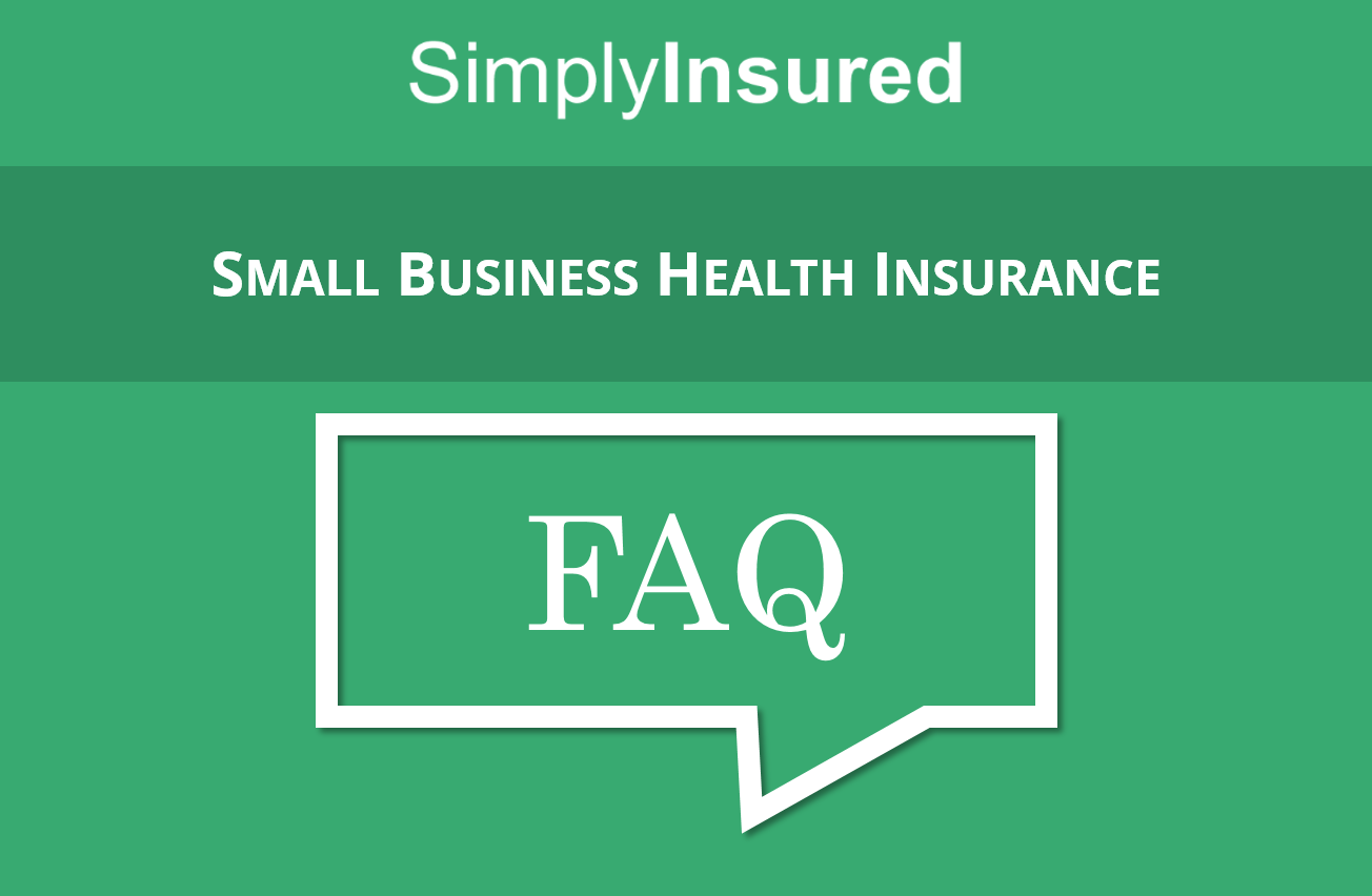 Small Business Health Insurance FAQ