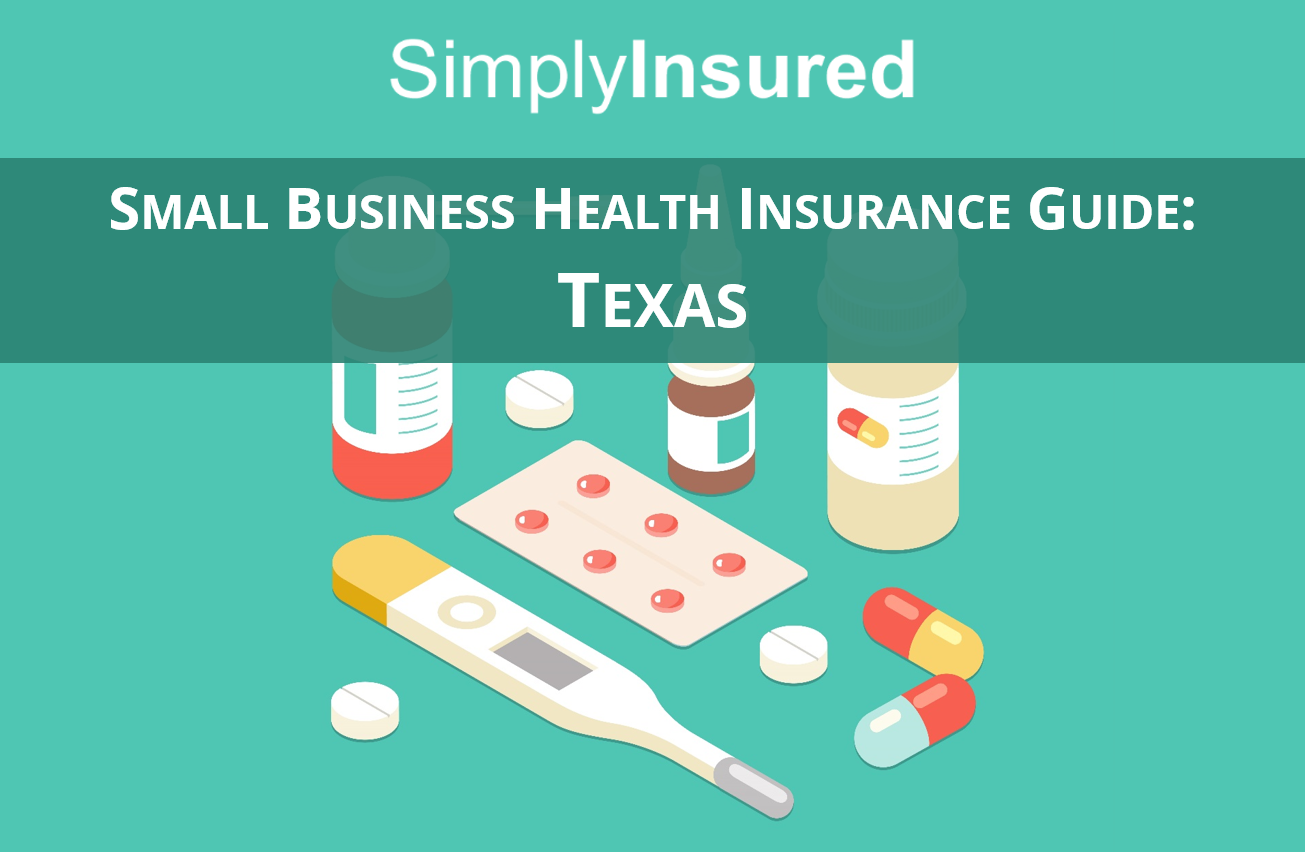 Health Insurance Texas >> Texas Small Business Health Insurance Guide Simplyinsured Blog